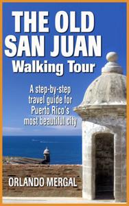The Old San Juan Walking Tour