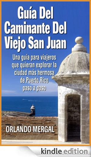 Guía Del Caminante Del Viejo San Juan